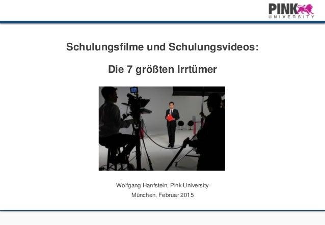 Schulungsfilme und Schulungsvideos: Die 7 größten Irrtümer Wolfgang Hanfstein, Pink University München, Februar 2015
