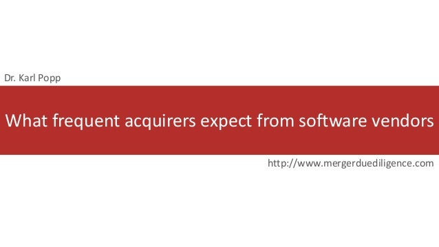 What frequent acquirers expect from software vendors http://www.mergerduediligence.com Dr. Karl Popp