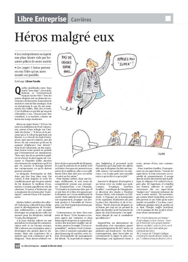 Libre Entreprise Carrières 10 La Libre Entreprise - samedi 21 février 2015 Héros malgré eux P Les entrepreneurs occupent u...