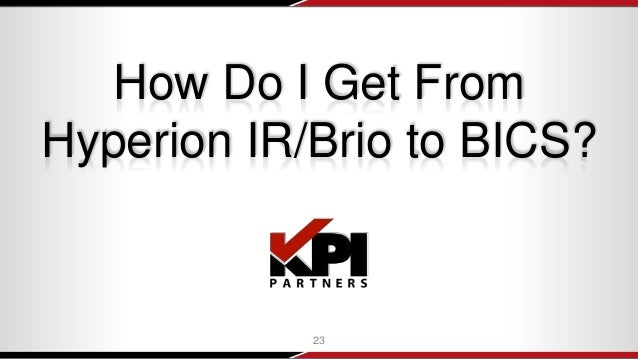 The Mass Migration From Hyperion IR/Brio to Oracle BI