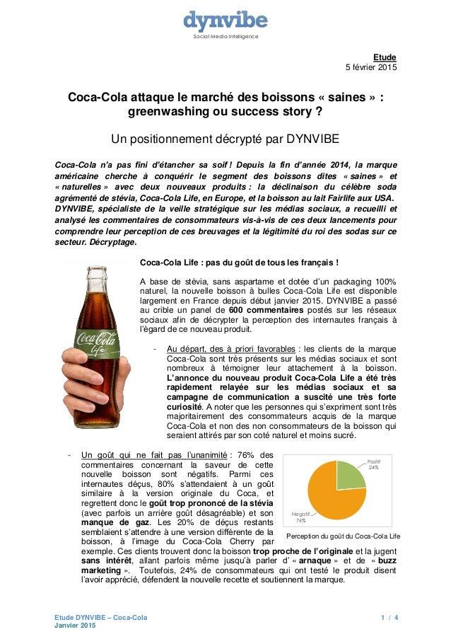 Social Media Intelligence Etude DYNVIBE – Coca-Cola 1 / 4 Janvier 2015 Etude 5 février 2015 Coca-Cola attaque le marché de...