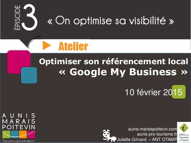 aunis-maraispoitevin.com aunis-pro-tourisme.fr Juliette Grinard – ANT OTAMP Optimiser son référencement local « Google My ...
