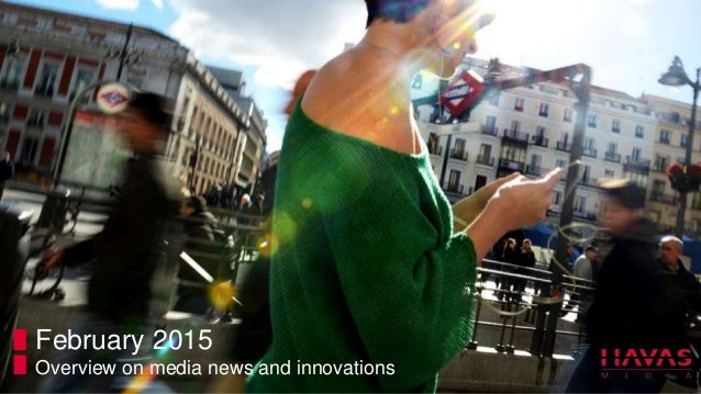 February 2015 Overview on media news and innovations