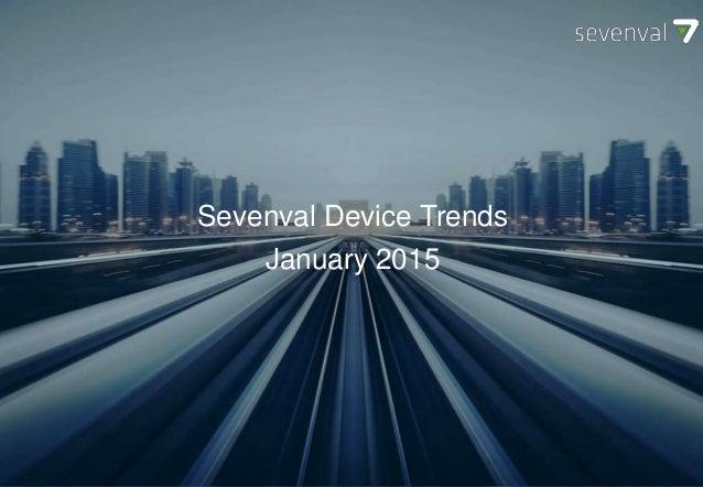 SEVENVAL DEVICE TRENDS October 2014 Sevenval Device Trends January 2015