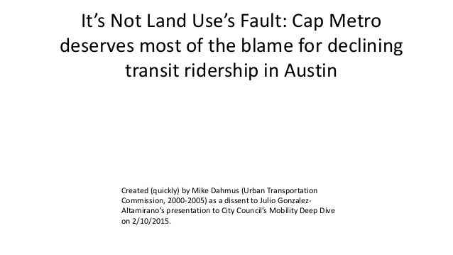 It's Not Land Use's Fault: Cap Metro deserves most of the blame for declining transit ridership in Austin Created (quickly...