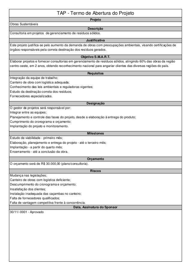 TAP - Termo de Abertura do Projeto Projeto Obras Sustentáveis Descrição Consultoria em projetos de gerenciamento de resídu...