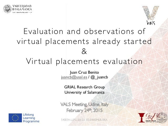 Evaluation and obser vations of vir tual placements already star ted