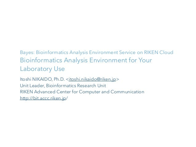 Bayes: Bioinformatics Analysis Environment Service on RIKEN Cloud Bioinformatics Analysis Environment for Your Laboratory ...