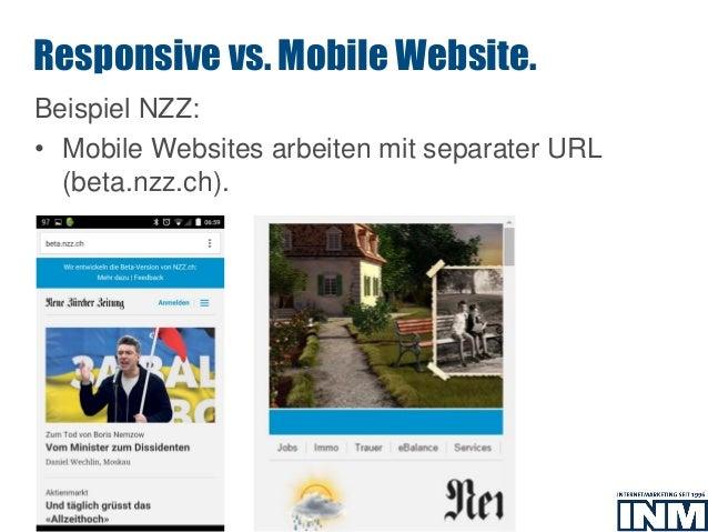 SEO Beispiel NZZ: • Mobile Websites arbeiten mit separater URL (beta.nzz.ch). Responsive vs. Mobile Website.