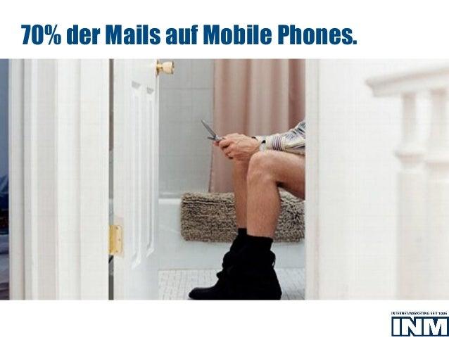 70% der Mails auf Mobile Phones.