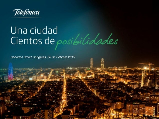 Sabadell Febrero 2015 Sabadell Smart Congress, 26 de Febrero 2015