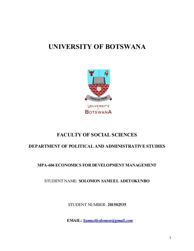 UNIVERSITY OF BOTSWANA FACULTY OF SOCIAL SCIENCES DEPARTMENT OF POLITICAL AND ADMINISTRATIVE STUDIES MPA-604 ECONOMICS FOR...