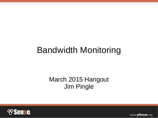 Bandwidth Monitoring - pfSense Hangout March 2015