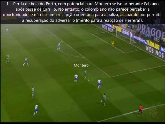 1' - Perda de bola do Porto, com potencial para Montero se isolar perante Fabiano após passe de Carrillo. No entanto, o co...