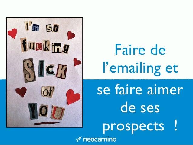 Fairede l'emailing et sefaire aimer deses prospects!