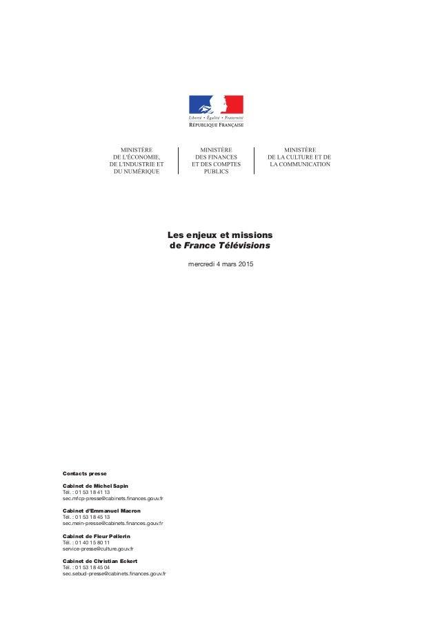 Les enjeux et missions de France Télévisions mercredi 4 mars 2015 Contacts presse Cabinet de Michel Sapin Tél. : 01 53 18 ...