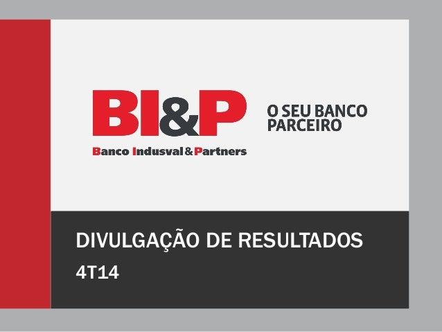 DIVULGAÇÃO DE RESULTADOS 4T14