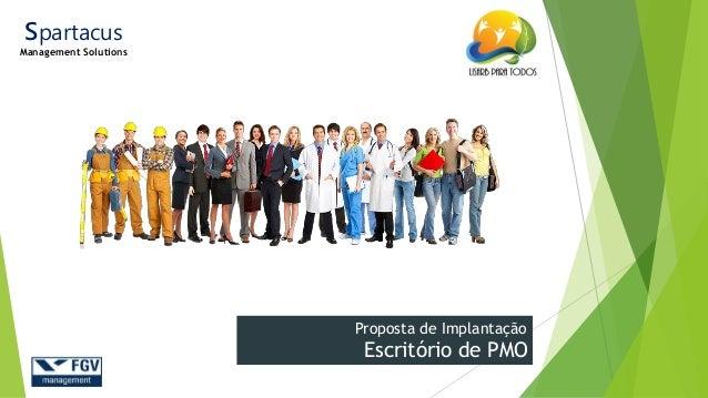 21/ago/2014 Proposta de Implantação Escritório de PMO Spartacus Management Solutions