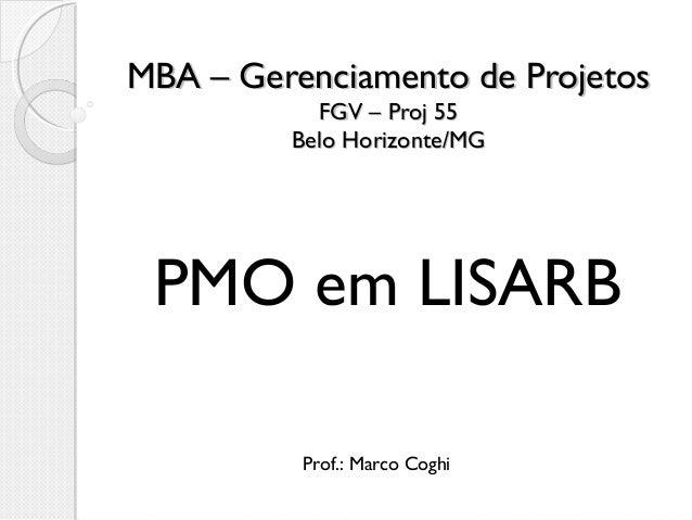 MBA – Gerenciamento de ProjetosMBA – Gerenciamento de Projetos FGV – Proj 55FGV – Proj 55 Belo Horizonte/MGBelo Horizonte/...