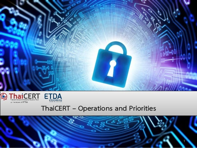 1 ThaiCERT – Operations and Priorities