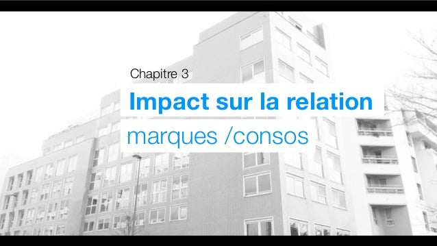Chapitre 3 Impact sur la relation marques /consos