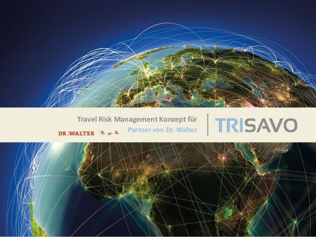 Travel Risk Management Konzept für Partner von Dr. Walter