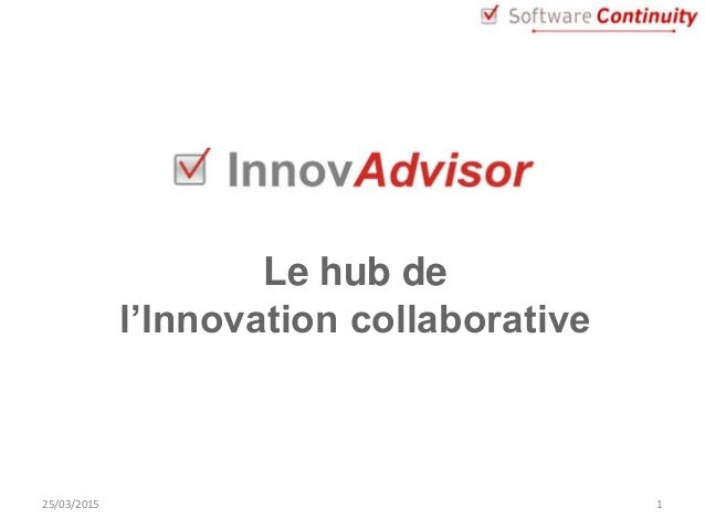 125/03/2015 Le hub de l'Innovation collaborative