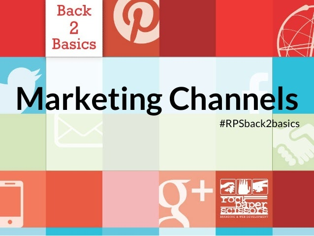 Marketing Channels #RPSback2basics
