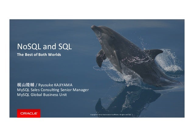 Copyright	   ©	   2014,	   Oracle	   and/or	   its	   affiliates.	   All	   rights	   reserved.	   	   |	    NoSQL	   and	  ...