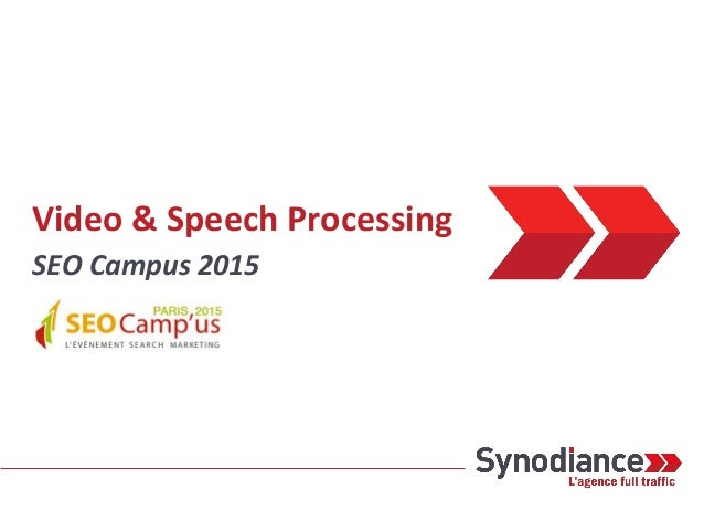 Video & Speech Processing SEO Campus 2015