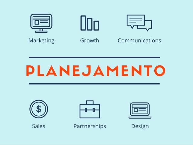 PLANEJAMENTO Sales Partnerships Design Marketing Growth Communications