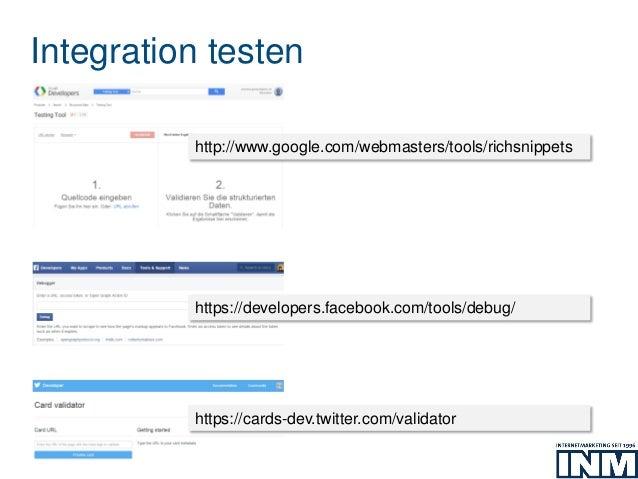 Integration testen http://www.google.com/webmasters/tools/richsnippets https://developers.facebook.com/tools/debug/ https:...