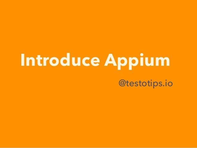 Introduce Appium @testotips.io