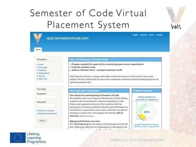 Semester of Code Vir tual Placement System 540054-LLP-L-2013-1-ES-ERASMUS-EKA
