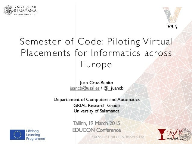 Semester of Code: Piloting Vir tual Placements for Informatics across Europe Tallinn, 19 March 2015 EDUCON Conference 5400...