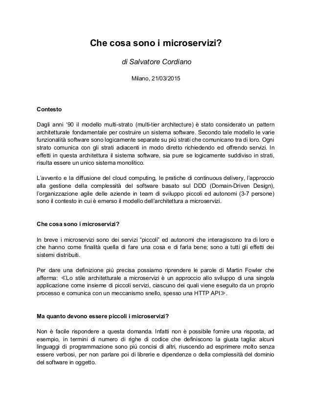 Checosasonoimicroservizi?  diSalvatoreCordiano  Milano,21/03/2015    Contesto  Dagli anni '90 il modello ...