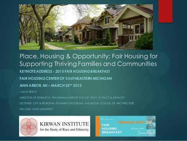 Place, Housing & Opportunity: Fair Housing for Supporting Thriving Families and Communities KEYNOTE ADDRESS - 2015 FAIR HO...