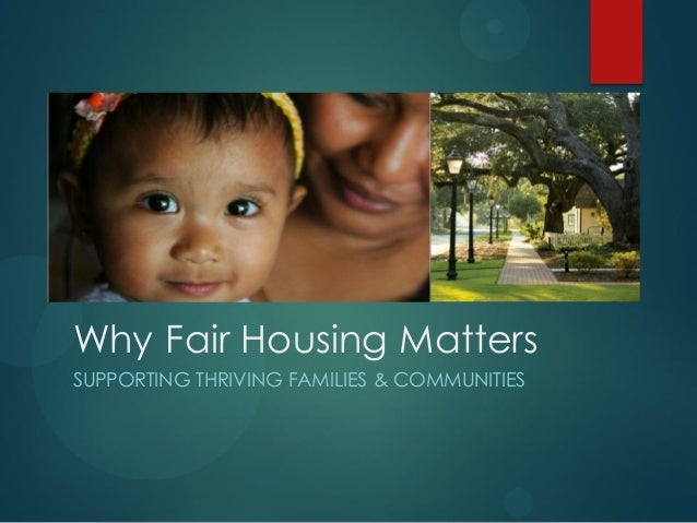 Place, Housing & Opportunity: Fair Housing for Supporting Thriving Families and Communities Slide 2