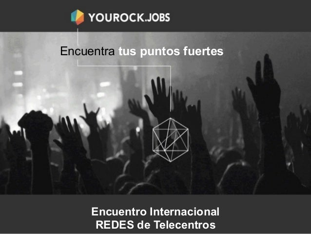 http://LatentSkills.com For news & updates http://YouRock.Jobs LIVE mid March Sponsored by Encuentro Internacional REDES d...