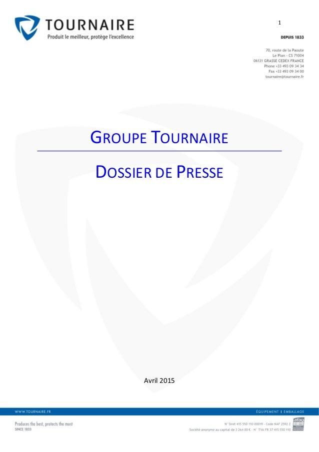 1 GROUPE TOURNAIRE DOSSIER DE PRESSE Avril 2015