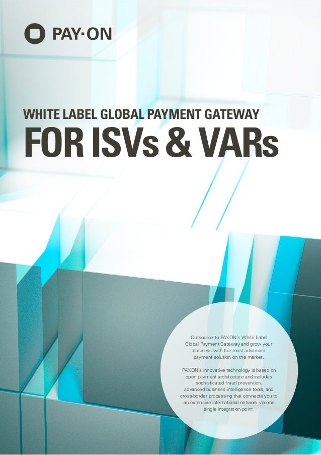 White label global payment gateway for ISVs and VARs