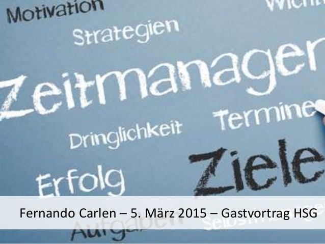 Fernando Carlen – 5. März 2015 – Gastvortrag HSG