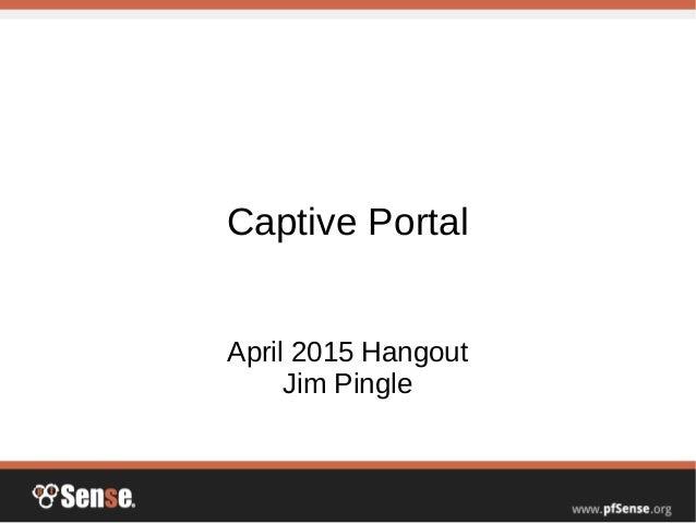 Captive Portal - pfSense Hangout April 2015