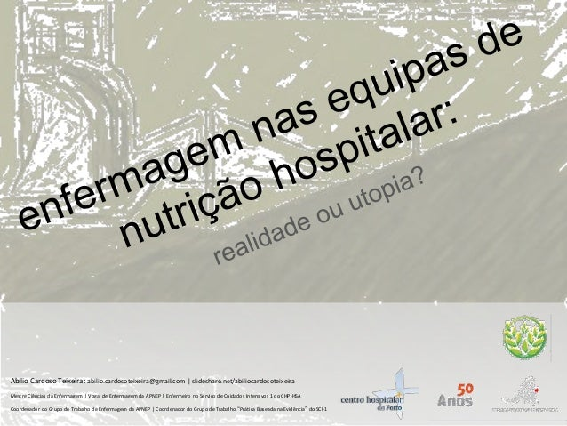 Abílio Cardoso Teixeira: abilio.cardosoteixeira@gmail.com | slideshare.net/abiliocardosoteixeira Mestre Ciências da Enferm...