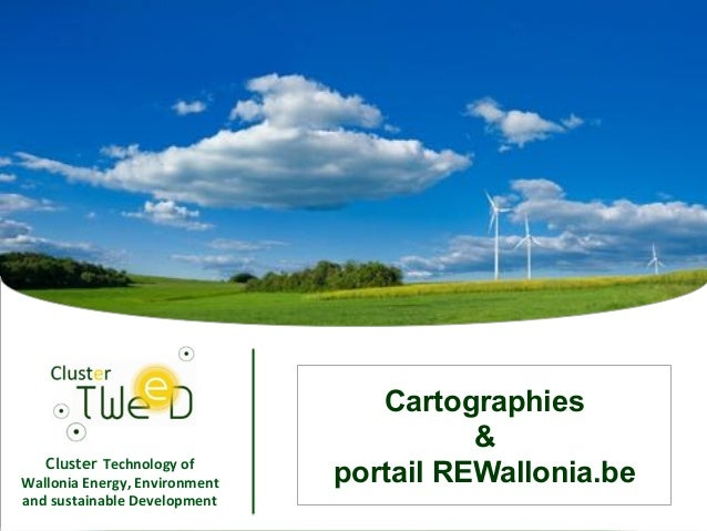 Impossible d'afficher l'image. Votre Cluster Technology*of* Wallonia*Energy,*Environment* and*sustainable*Development* 1 C...