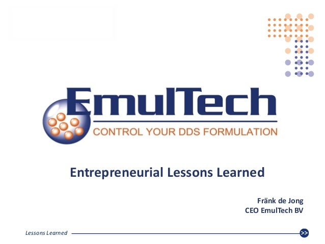 CONTROL YOUR DDS FORMULATIONCONTROL YOUR DDS FORMULATION Lessons Learned Entrepreneurial Lessons Learned Fränk de Jong CEO...