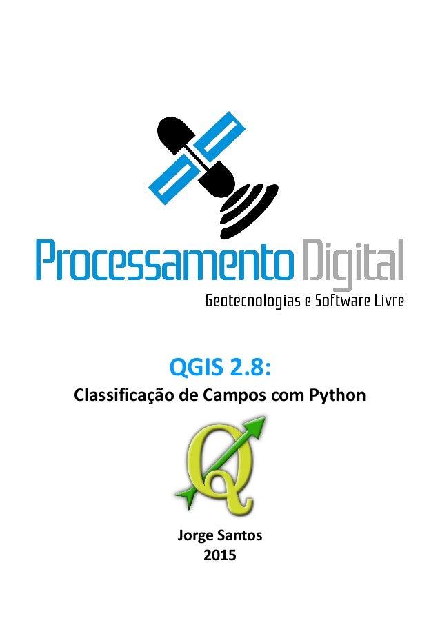 QGIS 2.8: Classificação de Campos com Python Jorge Santos 2015
