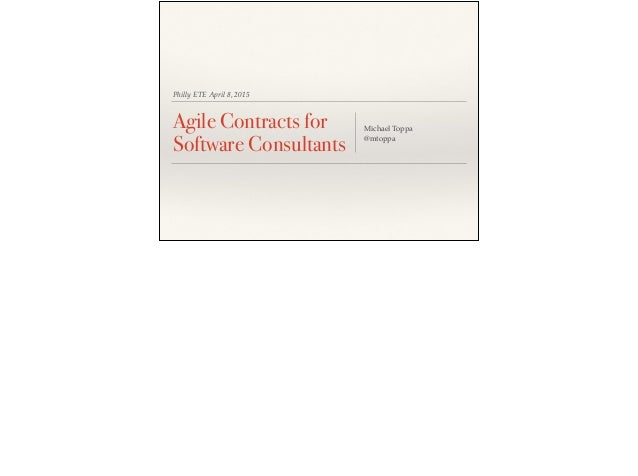 Philly ETE April 8, 2015 Agile Contracts for Software Consultants Michael Toppa @mtoppa