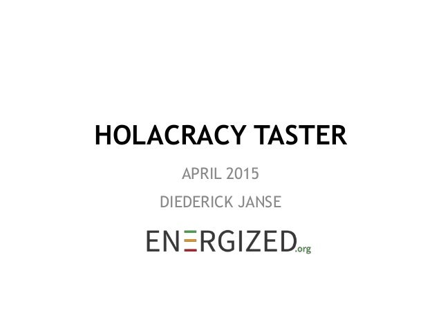 HOLACRACY TASTER APRIL 2015 DIEDERICK JANSE
