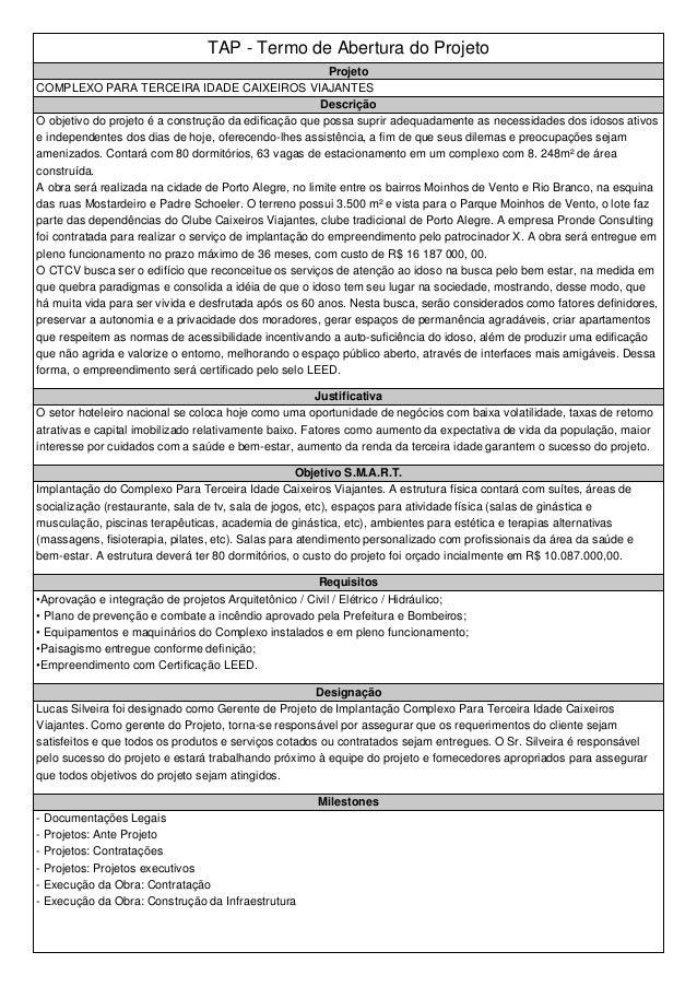 TAP - Termo de Abertura do Projeto Projeto COMPLEXO PARA TERCEIRA IDADE CAIXEIROS VIAJANTES Descrição O objetivo do projet...